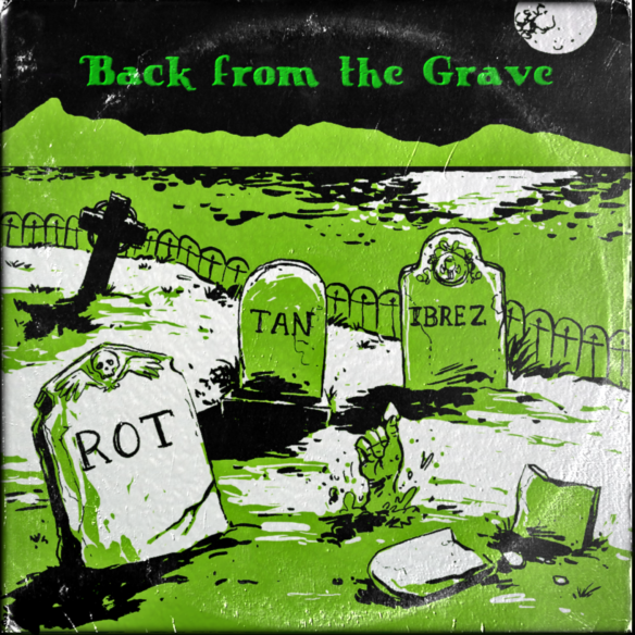 Rottanibrez - Back From The Grave Cover DONE
